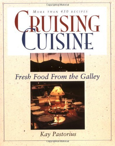 Cruising Cuisine: Fresh Food from the Galley 9780070487031