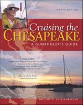 Cruising the Chesapeake: A Gunkholers Guide, 4th Edition 9780071778596
