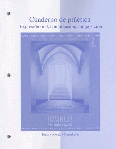 Cuaderno de Practica: Expresion Oral, Comprension, Composicion Avance!: Intermediate Spanish 9780073277943