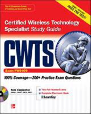 CWTS Certified Wireless Technology Specialist Study Guide: (Exam PW0-070) [With CDROM] 9780071615341