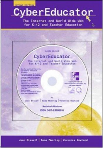 Cybereducator: The Internet and World Wide Web for K-12 and Teacher Education with Free Student CD-ROM and Powerweb 9780072546422