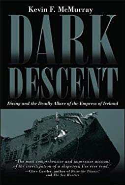 Dark Descent: Diving and the Deadly Allure of the Empress of Ireland 9780071416344