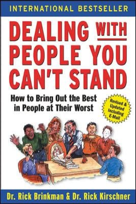 Dealing with People You Can't Stand: How to Bring Out the Best in People at Their Worst 9780071379441