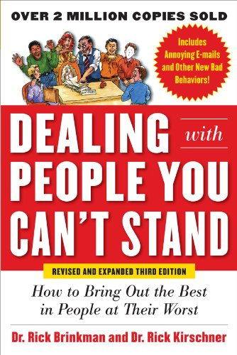 Dealing with People You Can't Stand: How to Bring Out the Best in People at Their Worst 9780071785723