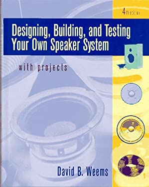 Designing, Building, and Testing Your Own Speaker System with Projects 9780070694286