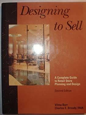 Designing to Sell: A Complete Guide to Retail Store Planning and Design