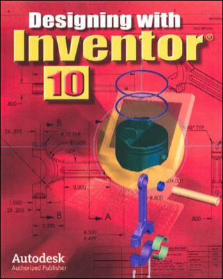 Designing with Inventor 10, Student Edition 9780078750892