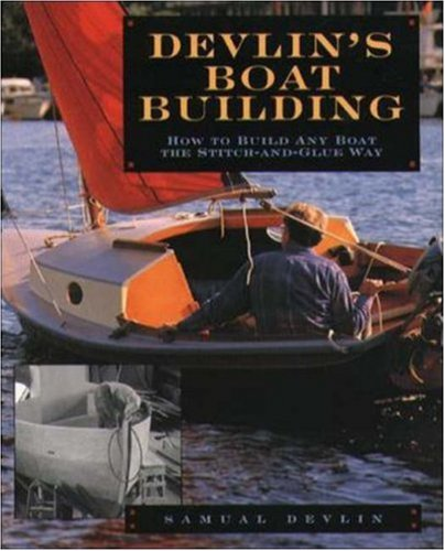 Devlin's Boatbuilding: How to Build Any Boat the Stitch-And-Glue Way 9780071579902