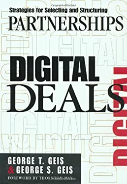 Digital Deals: Strategies for Selecting and Structuring Partnerships 9780071374972