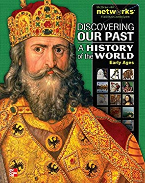Discovering Our Past: A History of the World- Early Ages, Student Edition 9780078927140