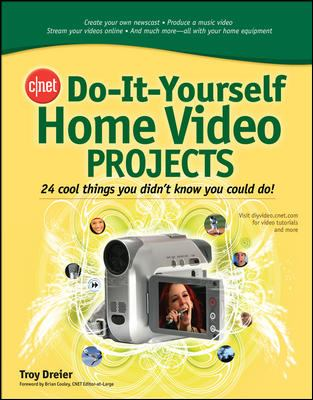 Do-It-Yourself Home Video Projects: 24 Cool Things You Didn't Know You Could Do 9780071489331