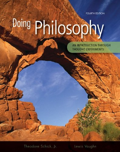 Doing Philosophy: An Introduction Through Thought Experiments 9780073386683