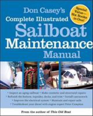 Don Casey's Complete Illustrated Sailboat Maintenance Manual 9780071462846