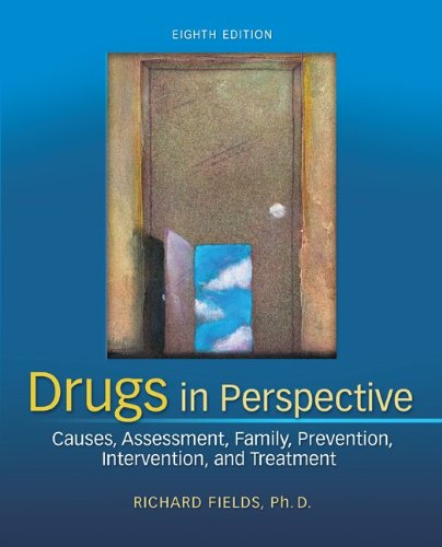 Drugs in Perspective: Causes, Assessment, Family, Prevention, Intervention, and Treatment 9780078028502