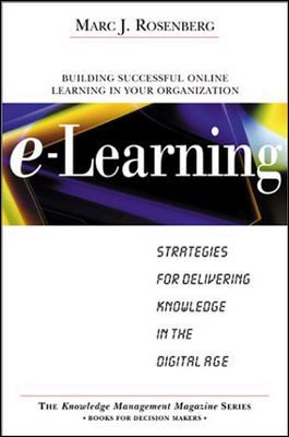 E-Learning: Strategies for Delivering Knowledge in the Digital Age 9780071362689