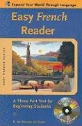 Easy French Reader: A Three-Part Text For Beginning Students [With CDROM]