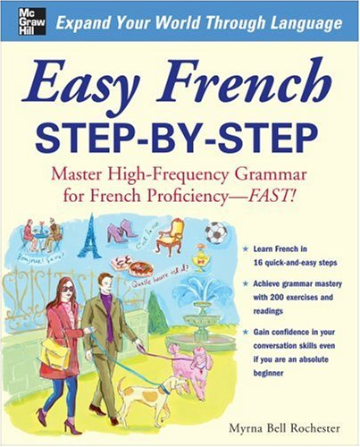 Easy French Step-By-Step: Master High-Frequency Grammar for French Proficiency--Fast! 9780071453875