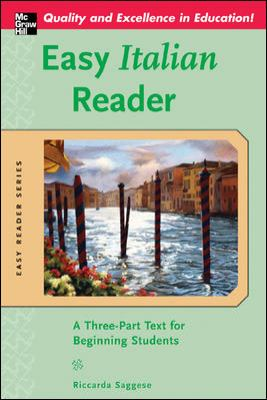 Easy Italian Reader: A Three-Part Text for Beginning Students 9780071439572