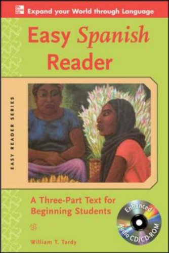 Easy Spanish Reader: A Three-Part Text For Beginning Students [With CDROM] 9780071603386