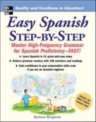 Easy Spanish Step-By-Step: Master High-Frequency Grammar for Spanish Proficiency-FAST! 9780071463386