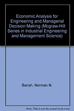 Economic Analysis for Engineering and Managerial Decision Making