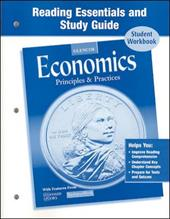 Economics: Principles and Practices: Reading Essentials and Study Guide