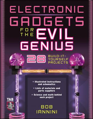 Electronic Gadgets for the Evil Genius 9780071426091