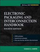 Electronic Packaging and Interconnection Handbook 4/E 253681