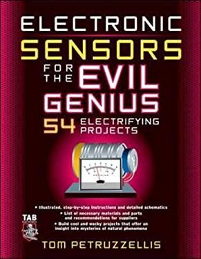 Electronic Sensors for the Evil Genius 9780071470360