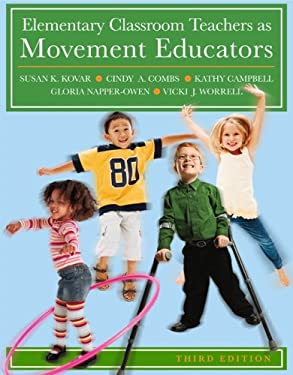 Elementary Classroom Teachers as Movement Educators 9780073376462