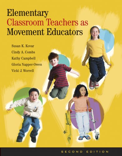 Elementary Classroom Teachers as Movement Educators with Moving Into the Future