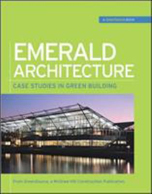 Emerald Architecture: Case Studies in Green Building 9780071544115