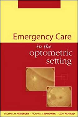 Emergency Care in the Optometric Setting