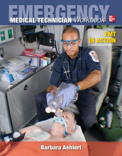 Emergency Medical Technician: The Workbook