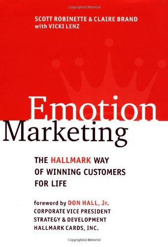 Emotion Marketing: The Hallmark Way of Winning Customers for Life - Robinette, Scott / Brand, Claire / Lenz, Vicki