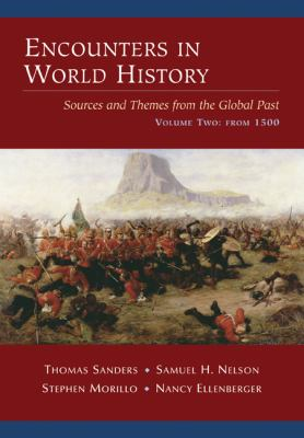 Encounters in World History: Sources and Themes from the Global Past, Volume Two: From 1500 9780072451030
