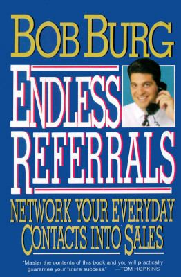 Endless Referrals: Network Your Everyday Contacts Into Sales 9780070089426