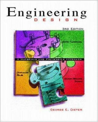 Engineering Design: A Materials and Processing Approach 9780073661360