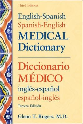 English-Spanish/Spanish-English Medical Dictionary: Diccionario Medico Ingles-Espanol/Espanol-Ingles 9780071431866