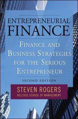 Entrepreneurial Finance: Finance and Business Strategies for the Serious Entrepreneur 9780071591263