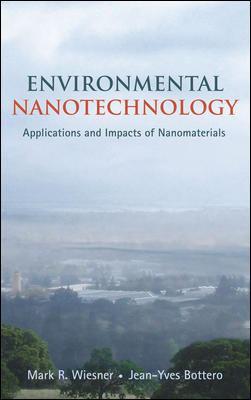 Environmental Nanotechnology: Applications and Impacts of Nanomaterials 9780071477505