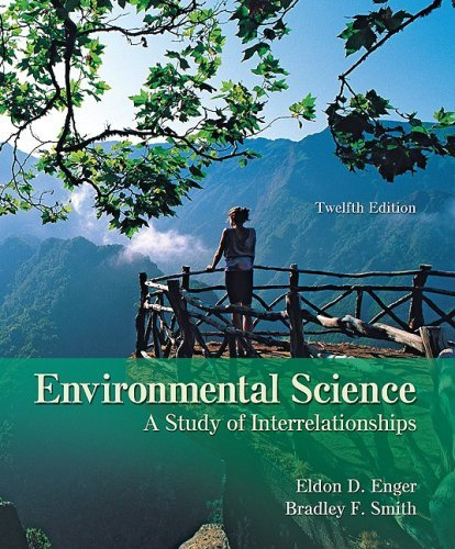 Enger - Environmental Science: Study of Interrelationships 12th