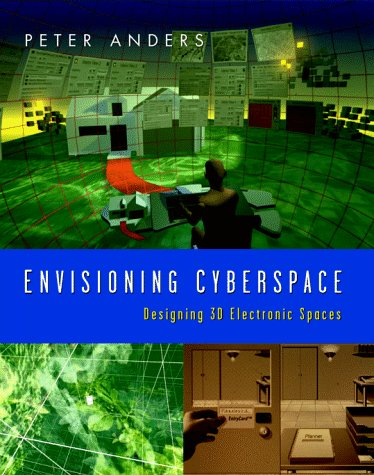 Envisioning Cyberspace: Designing 3D Electronic Spaces 9780070016323