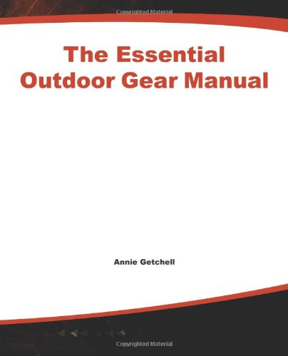 Essential Outdoor Gear Manual: Equipment Care, Repair, and Selection 9780071357128