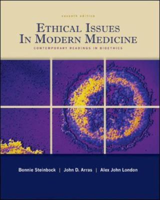 Ethical Issues in Modern Medicine: Contemporary Readings in Bioethics 9780073407357