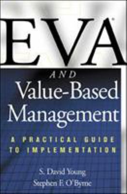 Eva and Value-Based Management: A Practical Guide to Implementation 9780071364393