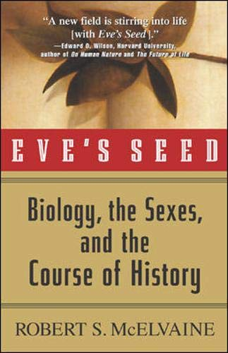 Eve's Seed: Biology, the Sexes, and the Course of History 9780071355285