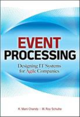 Event Processing: Designing IT Systems for Agile Companies 9780071633505