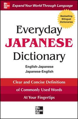 Everyday Japanese Dictionary: English-Japanese/Japanese-English 9780071768788
