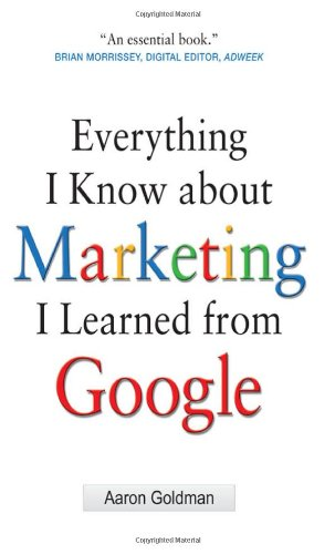 Everything I Know about Marketing I Learned from Google 9780071742894